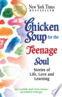 """""""Chicken Soup for the Teenage Soul: Stories of Life, Love and Learning"""" by Jack Canfield, Mark Victor Hansen"""