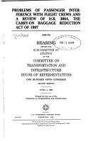 Problems of Passenger Interference with Flight Crews and a Review of H R  3064  the Carry on Baggage Reduction Act of 1997
