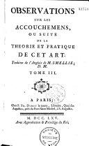 Traité de la théorie et pratique des accouchemens, trad. de l'anglois de M. Smellie,... par M. de Préville,... Auquel on a joint le secret de Rooenhuisen dans l'art d'accoucher traduit du holl