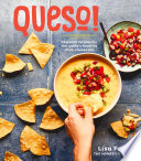 QUESO!  : Regional Recipes for the World's Favorite Chile-Cheese Dip