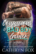 Confessions of a Bad Boy Gamer