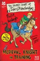 The Secret Diary of John Drawbridge  Medieval Knight in Training