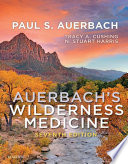 """Auerbach's Wilderness Medicine E-Book"" by Paul S. Auerbach, Tracy A Cushing, N. Stuart Harris"