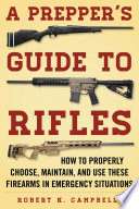 A Prepper s Guide to Rifles