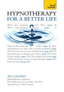 Hypnotherapy for a Better Life  Teach Yourself