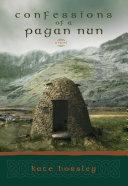 Confessions of a Pagan Nun Book
