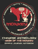 Year of the Monkey: Chinese Astrology Doodle Journal Notebook 8.5x11 with 110 Pages, Blank & Lined for Doodles, Drawing, Writing, Planning