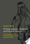 Writing Against Alongside And Beyond Memory