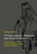 Writing Against, Alongside and Beyond Memory