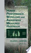 Human Performance, Workload, and Situational Awareness Measures Handbook