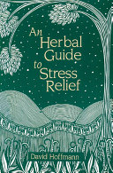 An Herbal Guide to Stress Relief: Gentle Remedies and ...