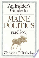 The Insider's Guide to Maine Politics, 1946-1996