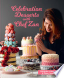 Celebration Desserts with Chef Zan   Delightful cakes  cookies   other sweet treats Book