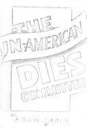 The Un American Dies Committee