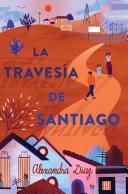 La traves  a de Santiago  Santiago s Road Home