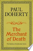 The Merchant of Death  Kathryn Swinbrooke Mysteries  Book 3