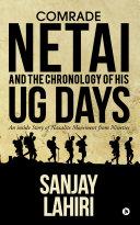 Comrade Netai and the Chronology of His UG Days