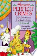 Almost Perfect Crimes