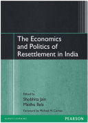 The Economics and Politics of Resettlement in India: