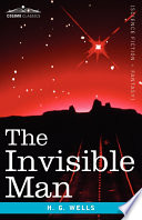 """""""The Invisible Man"""" by H. G. Wells"""
