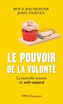 Le pouvoir de la volonté. La nouvelle science du self-control Pdf/ePub eBook