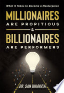 Millionaires Are Propitious   Billionaires Are Performers