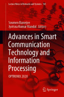 Advances in Smart Communication Technology and Information Processing