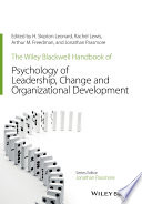 The Wiley Blackwell Handbook Of The Psychology Of Leadership Change And Organizational Development Book PDF
