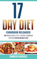 17 Day Diet Cookbook Reloaded  Top 70 Delicious Cycle 1 Recipes Cookbook For Your Rapid Weight Loss