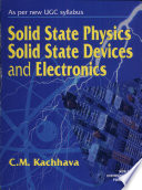 Solid State Physics, Solid State Device And Electronics.