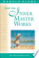 How the Inner Master Works  Mahanta Transcripts  Book 12