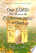 Our LORD Who Becomes the Righteousness of God  I
