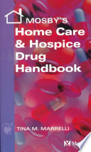 Mosby's Home Care and Hospice Drug Handbook