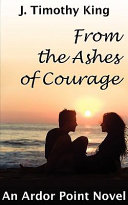 From the Ashes of Courage (Ardor Point #1)