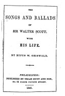 The Songs and Ballads of Sir Walter Scott  with His Life by Rufus W Griswold