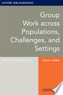 Group Work Across Populations Challenges And Settings Oxford Bibliographies Online Research Guide