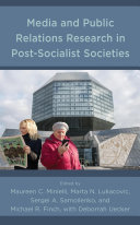 Media and Public Relations Research in Post Socialist Societies