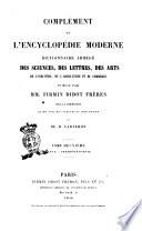 Complément de l'encyclopédie moderne dictionnaire abrègè des sciences, des lettres, des arts de l'industrie, de l'agriculture et du commerce publié par mm. Firmin Didot Frères