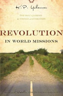 Revolution in World Missions: One Man's Journey to Change a Generation