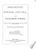 Breakfast  Dinner  and Tea  Viewed Classically  Poetically  and Practically