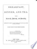Breakfast  Dinner  and Tea  Viewed Classically  Poetically  and Practically Book PDF