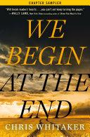 We Begin at the End  Chapter Sampler