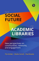 The Social Future of Academic Libraries Book