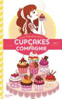 Cupcakes et compagnie - Tome 1 - La gourmandise n'est pas du tout un vilain défaut Pdf/ePub eBook