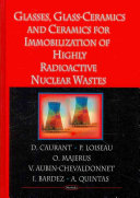 Glasses  Glass ceramics and Ceramics for Immobilization of Highly Radioactive Nuclear Wastes