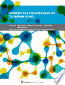Exercise as a Countermeasure to Human Aging
