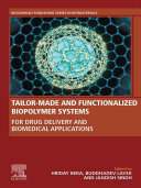 Tailor-Made and Functionalized Biopolymer Systems