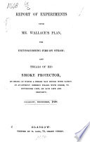 Report Of Experiments Upon Mr Wallace S Plan For Extinguishing Fire By Steam