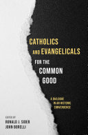 Catholics and evangelicals for the common good: a dialogue in an historic convergence