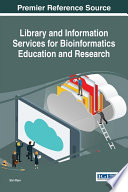 Library and Information Services for Bioinformatics Education and Research Book